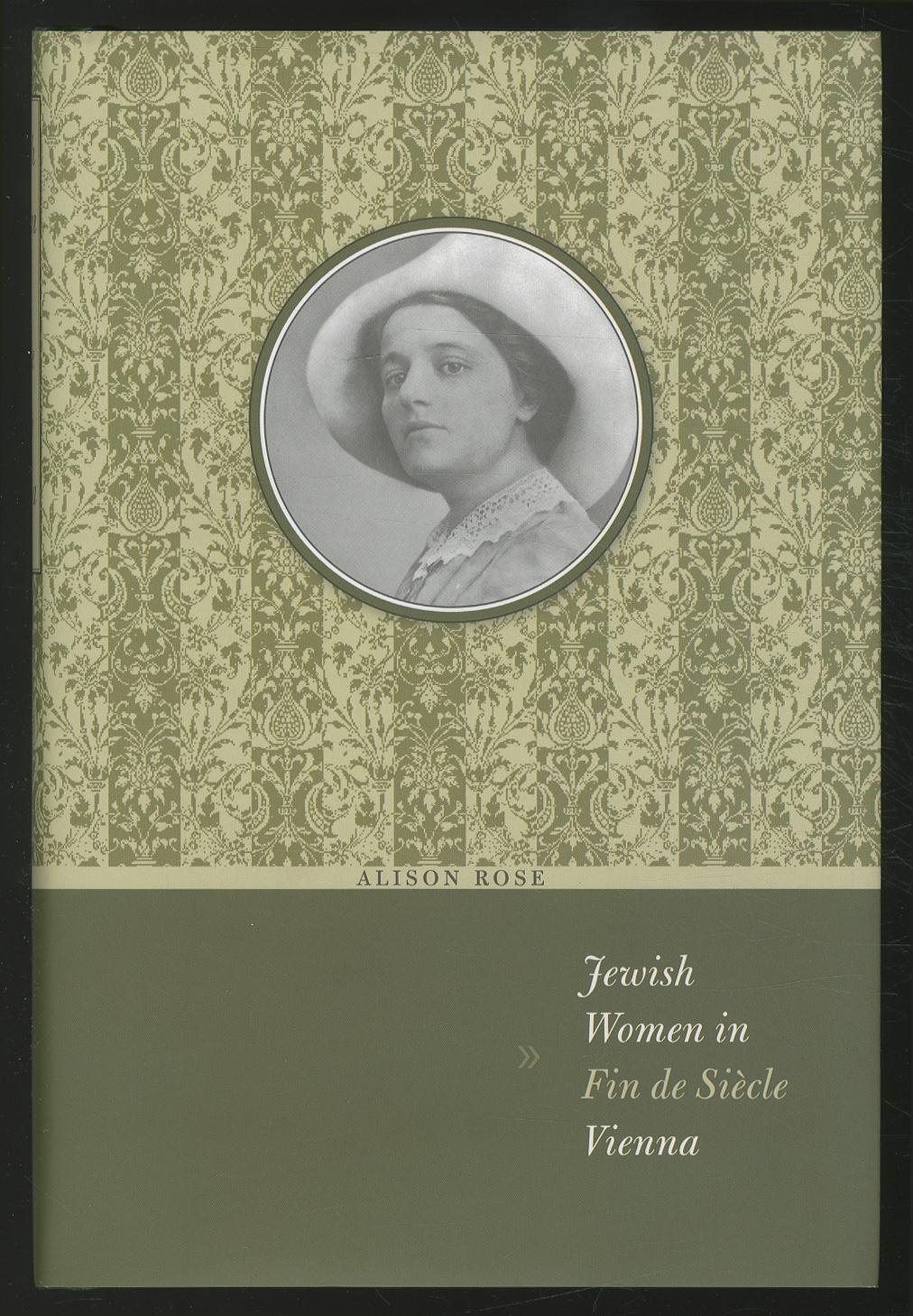 Jewish Women in Fin de Siècle Vienna - ROSE, Alison