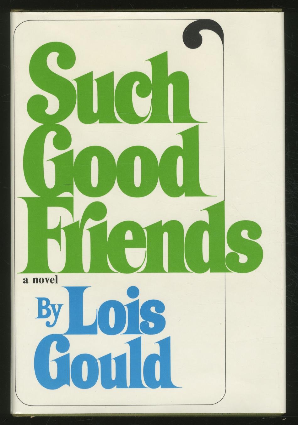 Such Good Friends GOULD, Lois Near Fine