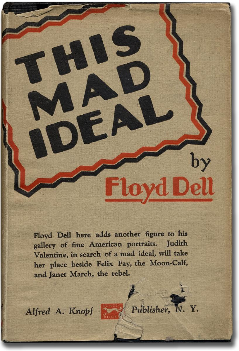 This Mad Ideal DELL, Floyd First edition. Fine in very good dustwrapper with a wrinkled tear and associated chip on the front panel. Novel of Judith Valentine, in search of a ma
