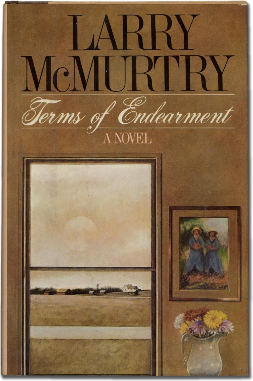 Terms of Endearment McMURTRY, Larry Fine First edition. A bit of the inevitable browning to the page edges else fine in fine dustwrapper with a faint crease on the front flap. First time dire