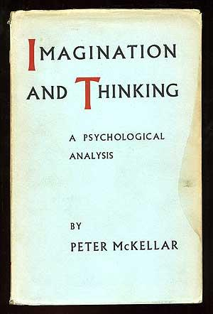 Imagination and Thinking: A Psychological Analysis: McKELLAR, Peter