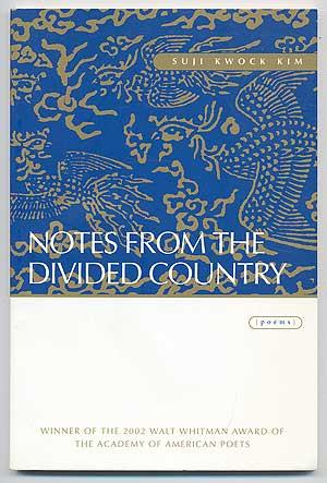 Notes From the Divided Country. Poems: KIM, Suji Kwock
