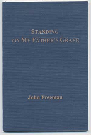 Standing On My Father's Grave: FREEMAN, John