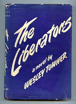 The Liberators: TOWNER, Wesley