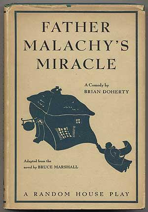 Father Malachy's Miracle: A Play in Three Acts: DOHERTY, Brian. Adapted from the novel by Bruce...