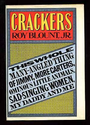 Crackers: This Whole Many-Angled Thing of Jimmy, More Carters, Ominous Little Animals, Sad-Singin...
