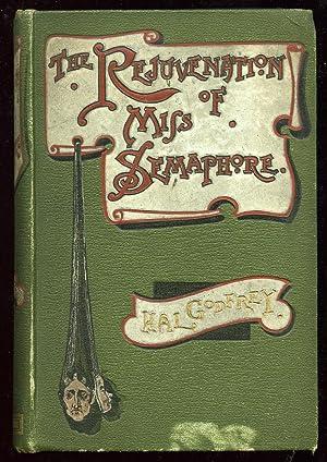 The Rejuvenation of Miss Semaphore: GODFREY, Hal
