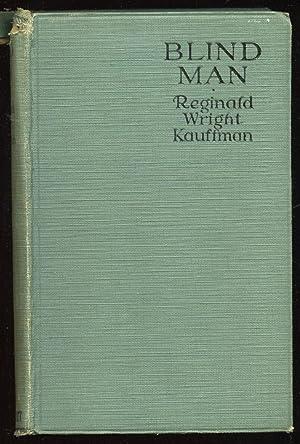 Blind Man: KAUFFMAN, Reginald Wright