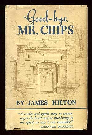 Good-bye, Mr. Chips (Goodbye): HILTON, James