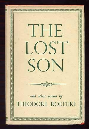 The Lost Son and Other Poems: ROETHKE, Theodore