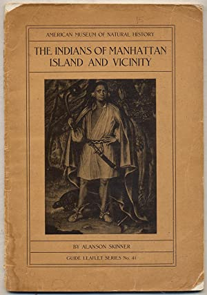 The Indians of Manhattan Island and Vicinity: SKINNER, Alanson