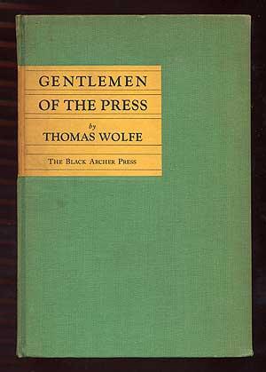 Gentlemen of the Press: WOLFE, Thomas