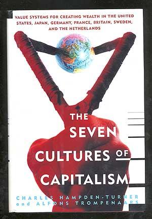 The Seven Cultures of Capitalism: Value Systems: HAMPDEN-TURNER, Charles and
