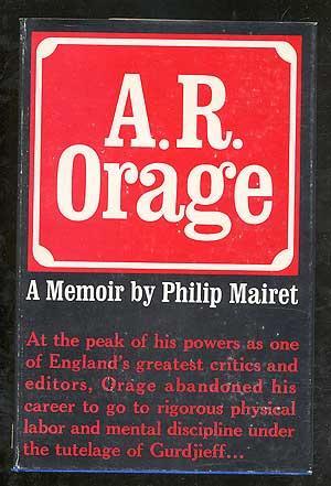 A.R. Orage: A Memoir by Philip Mairet: MAIRET, Philip