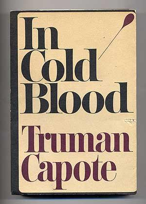 In Cold Blood: A True Account of: CAPOTE, Truman
