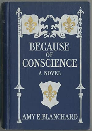 Because of Conscience: BLANCHARD, Amy E.
