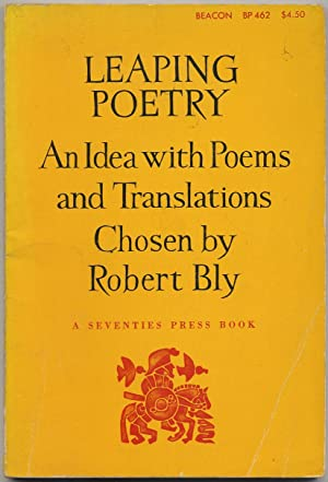 Leaping Poetry: An Idea with Poems and Translations Chosen by Robert Bly
