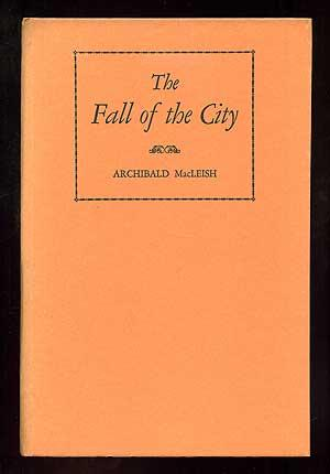 The Fall of the City: A Verse Play for Radio: MacLEISH, Archibald