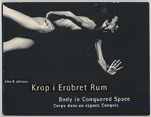 Krop i Erobret Rum: Body in Conquered Space, Corps dans un espace Conquis: JOHNSEN, John R.