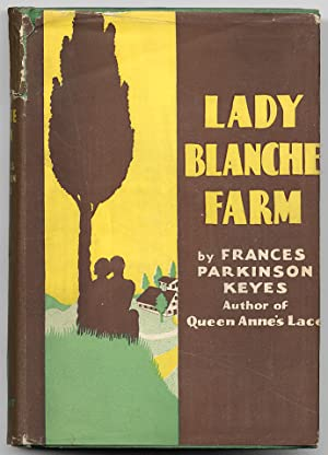 Lady Blanche Farm: A Romance of the: KEYES, Frances Parkinson