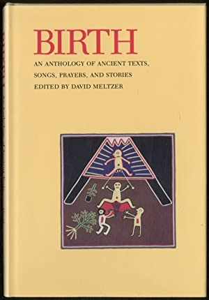Birth: An Anthology of Ancient Texts, Songs, Prayers, and Stories