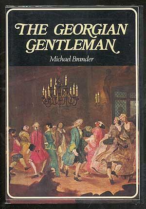 The Georgian Gentleman: BRANDER, Michael
