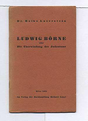 Ludwig Borne oder Die Uberwindung des Judentums: LASERSTEIN, Dr. Botho