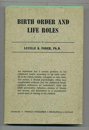 Birth Order and Life Roles: FORER, Lucille K.,