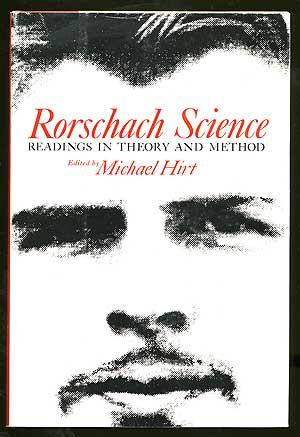 Rorschach Science: Readings in Theory and Method: HIRT, Michael, Edited