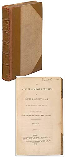 The Miscellaneous Works of Oliver Goldsmith, M.B.: GOLDSMITH, Oliver
