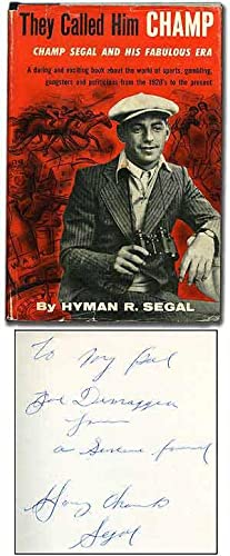 They Called Him Champ: The Story of Champ Segal and His Fabulous Era: SEGAL, Hyman R.