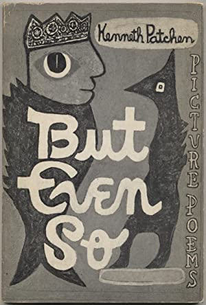 But Even So: PATCHEN, Kenneth