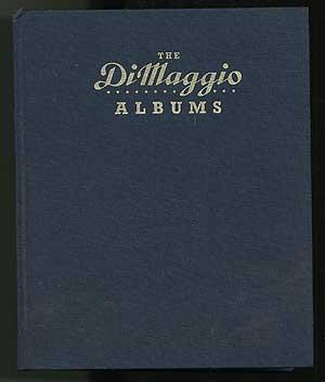 The DiMaggio Albums: Selections from Public and Private Collections Celebrating the Baseball Career...