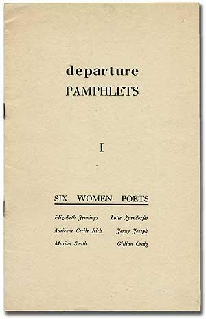 Departure Pamphlets: I Six Women Poets: RICH, Adrienne Cecile and others