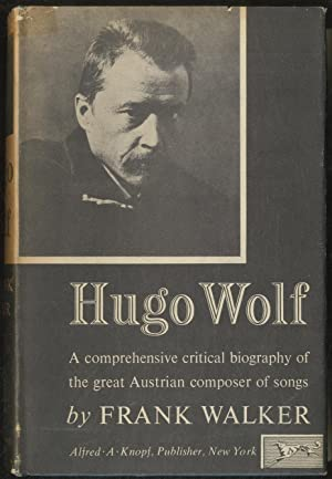 Hugo Wolf: A Biography: WALKER, Frank