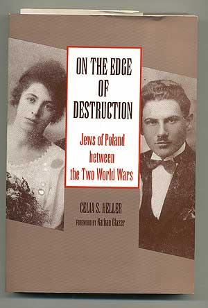 On the Edge of Destruction: Jews of: HELLER, Celia