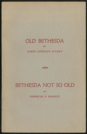 Old Bethesda and Bethesda Not so Old: HOLMAN, Doree Germaine and Gertrude D. Bradley