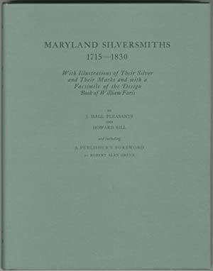 Maryland Silversmiths 1715-1830 With Illustrations of Their: PLEASANTS, J. Hall