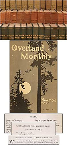 The Overland Monthly, 1868-1875; The Overland Monthly and Out West Magazine, 1883-1931