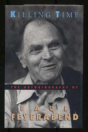 Killing Time: The Autobiography of Paul Feyerabend: FEYERABEND, Paul