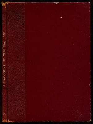 An Account of VIRGINIA, ITS SCITUATION, TEMPERATURE, PRODUCTIONS, INHABITANTS AND THEIR MANNER oF ...