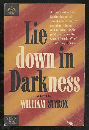 Lie Down in Darkness: A Novel: STYRON, William