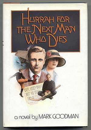 Hurrah for the Next Man Who Dies: GOODMAN, Mark