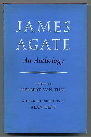 James Agate: An Anthology: Van THAL, Herbert,