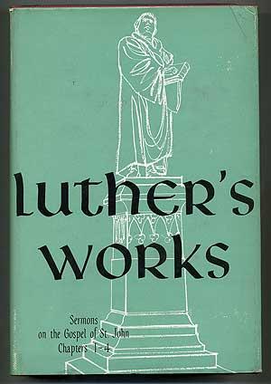 Luther's Works: Volume 22- Sermons on the: PELIKAN, Jaroslav, edited