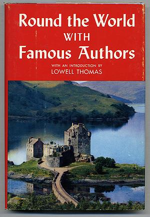 Round the World with Famous Authors: THOMAS, Lowell, introduction