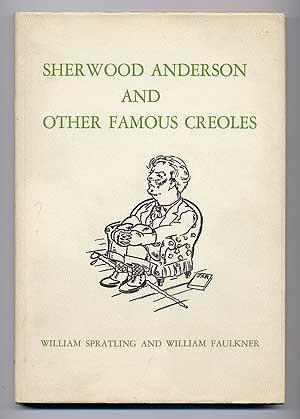Sherwood Anderson and Other Famous Creoles: FAULKNER, William and