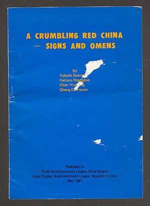A Crumbling Red China: Signs and Omens: SUSUMU, Yabuki, Keitaro