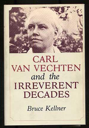 Carl Van Vechten and the Irreverent Decades