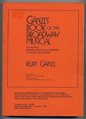 Ganzl's Book of the Broadway Musical: 75: GANZL, Kurt